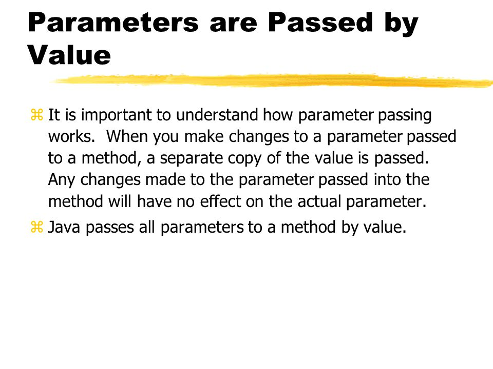 Changing object formal parameters If an object formal parameter can change an object's state by calling the object's methods, what happens when the value of the formal parameter is changed?