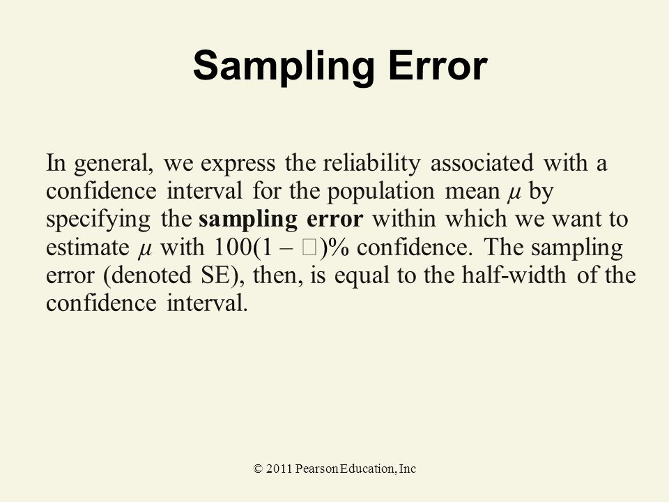© 2011 Pearson Education, Inc In general, we express the reliability associated with a confidence interval for the population mean µ by specifying the