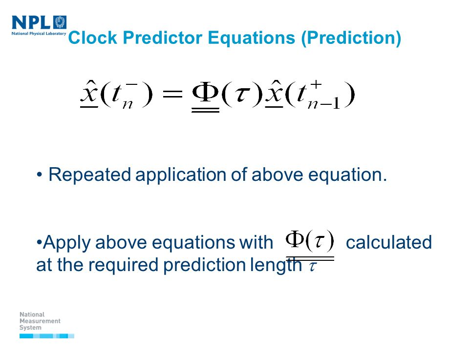 Clock Predictor Equations (Prediction) Repeated application of above equation.