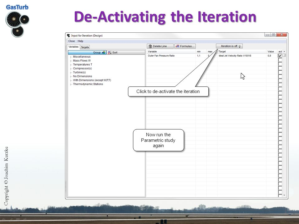 De-Activating the Iteration Copyright © Joachim Kurzke Click to de-activate the iteration Now run the Parametric study again