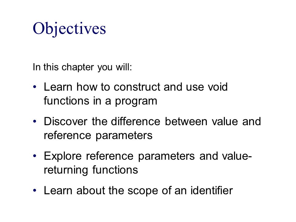 Side Effects of Global Variables (continued) If more than one function uses the same global variable and something goes wrong −It is difficult to find what went wrong and where Problems caused by global variables in one area of a program might be misunderstood as problems caused in another area