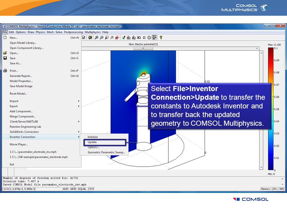 Select File>Inventor Connection>Update to transfer the constants to Autodesk Inventor and to transfer back the updated geometry to COMSOL Multiphysics.