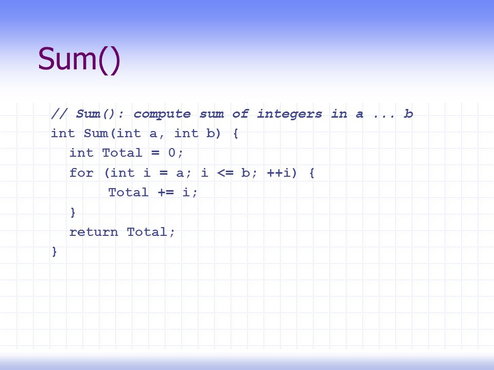 Sum() // Sum(): compute sum of integers in a...