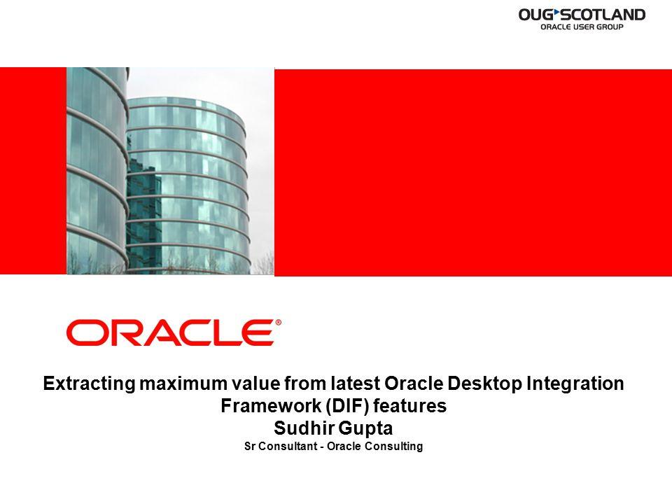 © 2009 Oracle Corporation – Proprietary and Confidential 43 Desktop Integration Framework Demo