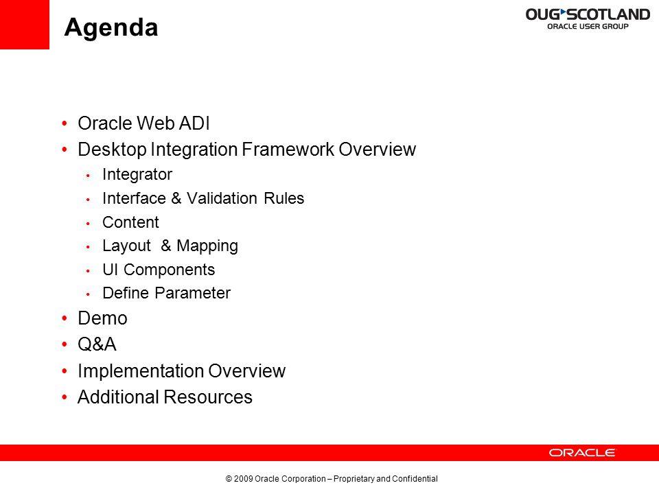 © 2009 Oracle Corporation – Proprietary and Confidential 14 Integrator Description contd..