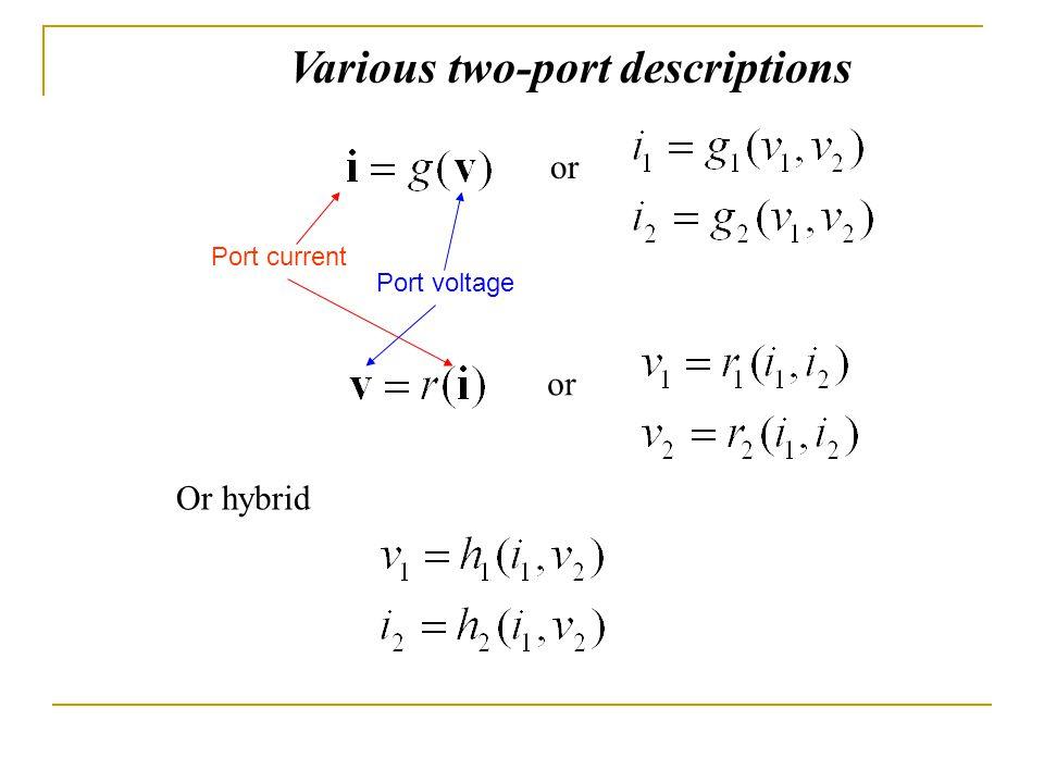 Various two-port descriptions or Port current Port voltage Or hybrid