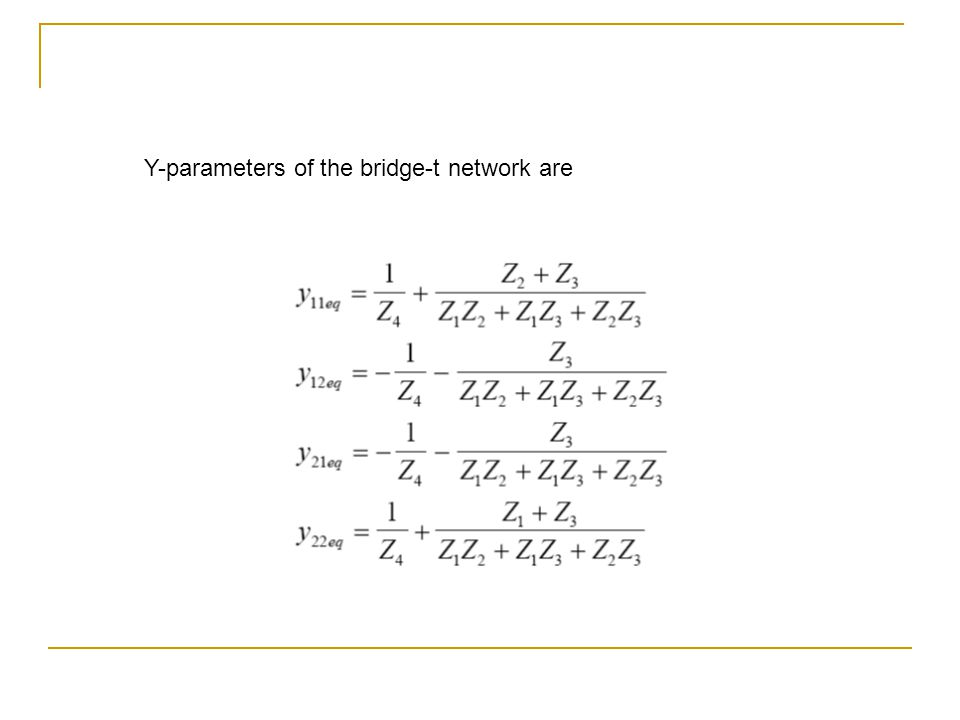 Y-parameters of the bridge-t network are