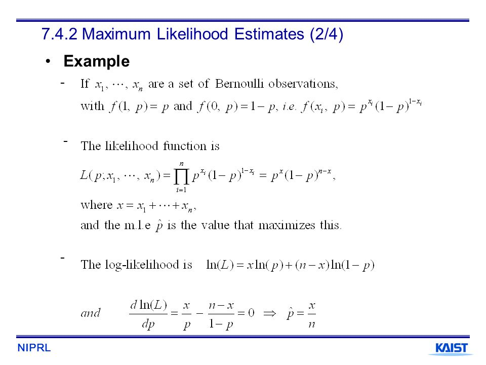 NIPRL 7.4.2 Maximum Likelihood Estimates (2/4) Example - -