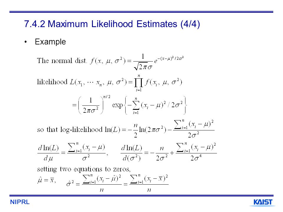NIPRL 7.4.2 Maximum Likelihood Estimates (4/4) Example