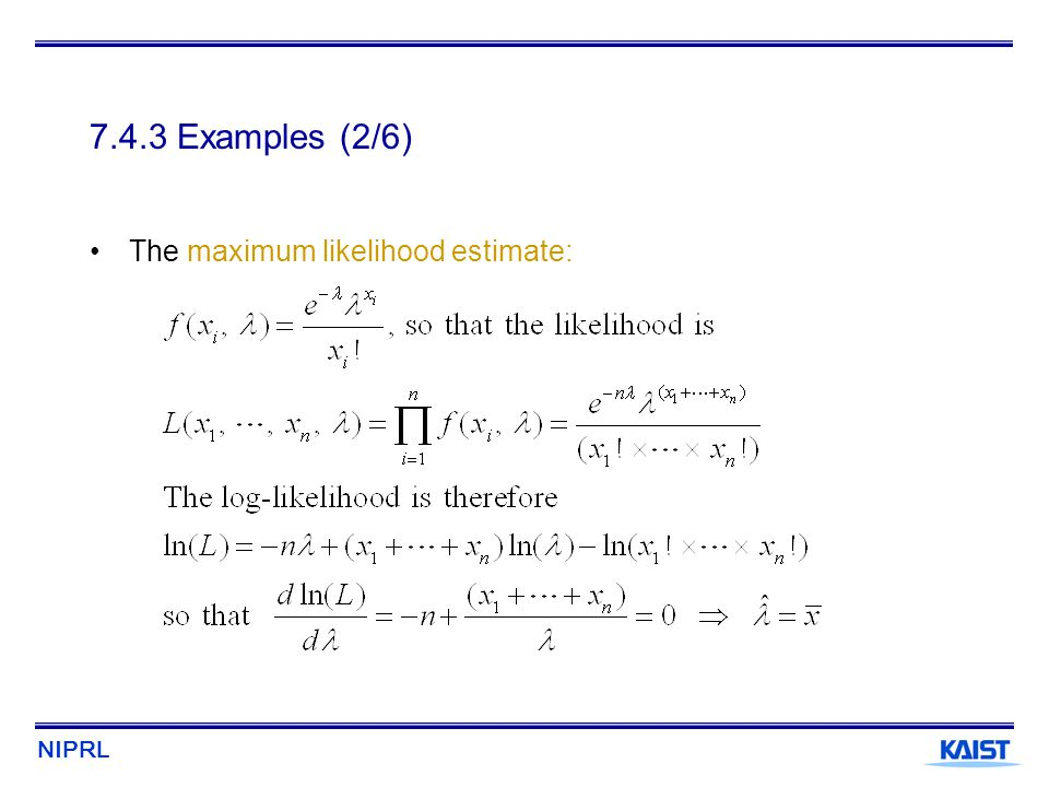 NIPRL 7.4.3 Examples (2/6) The maximum likelihood estimate: