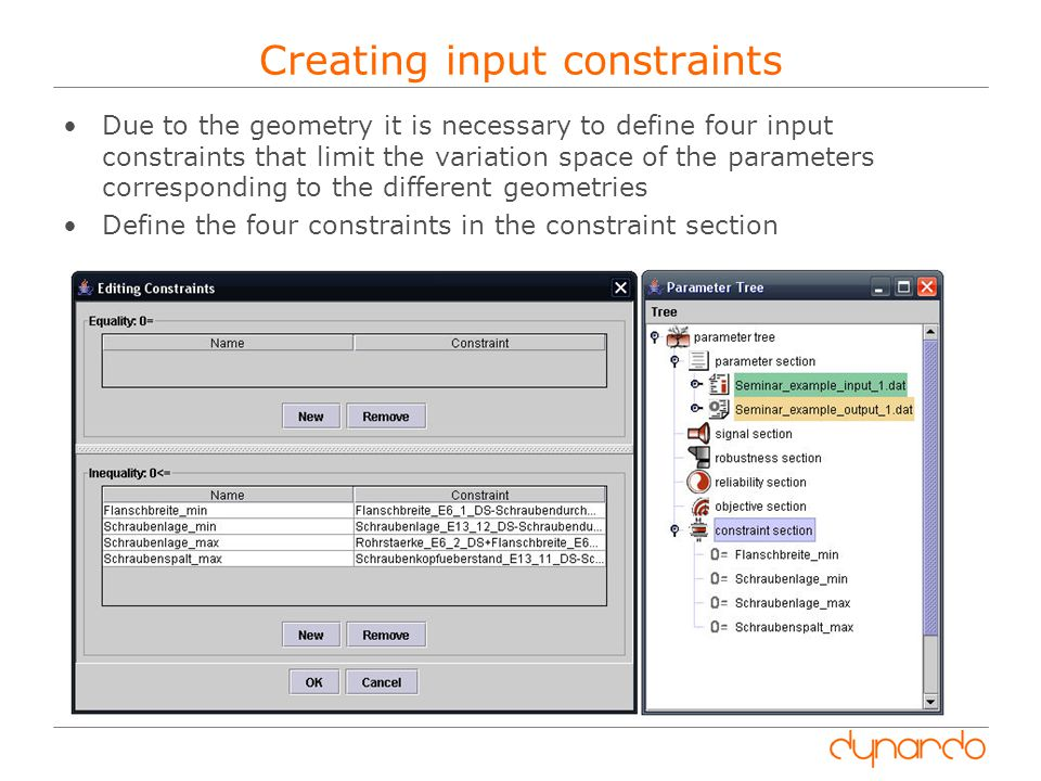 Creating input constraints Due to the geometry it is necessary to define four input constraints that limit the variation space of the parameters corresponding to the different geometries Define the four constraints in the constraint section