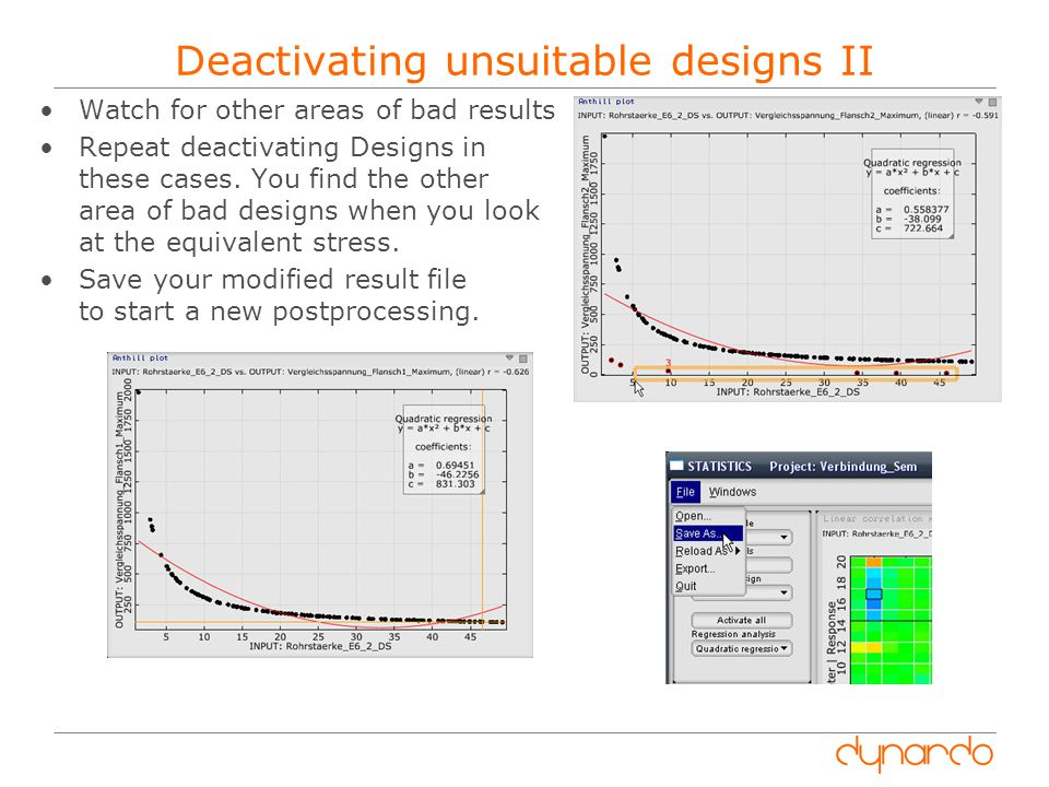 Deactivating unsuitable designs II Watch for other areas of bad results Repeat deactivating Designs in these cases.