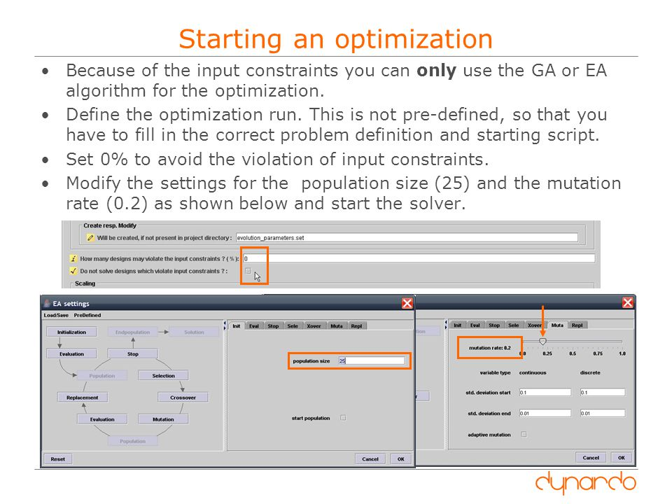 Starting an optimization Because of the input constraints you can only use the GA or EA algorithm for the optimization.