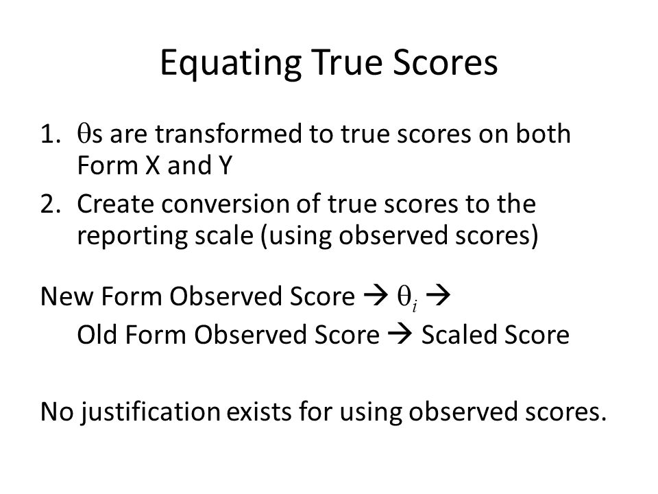 Equating True Scores 1.