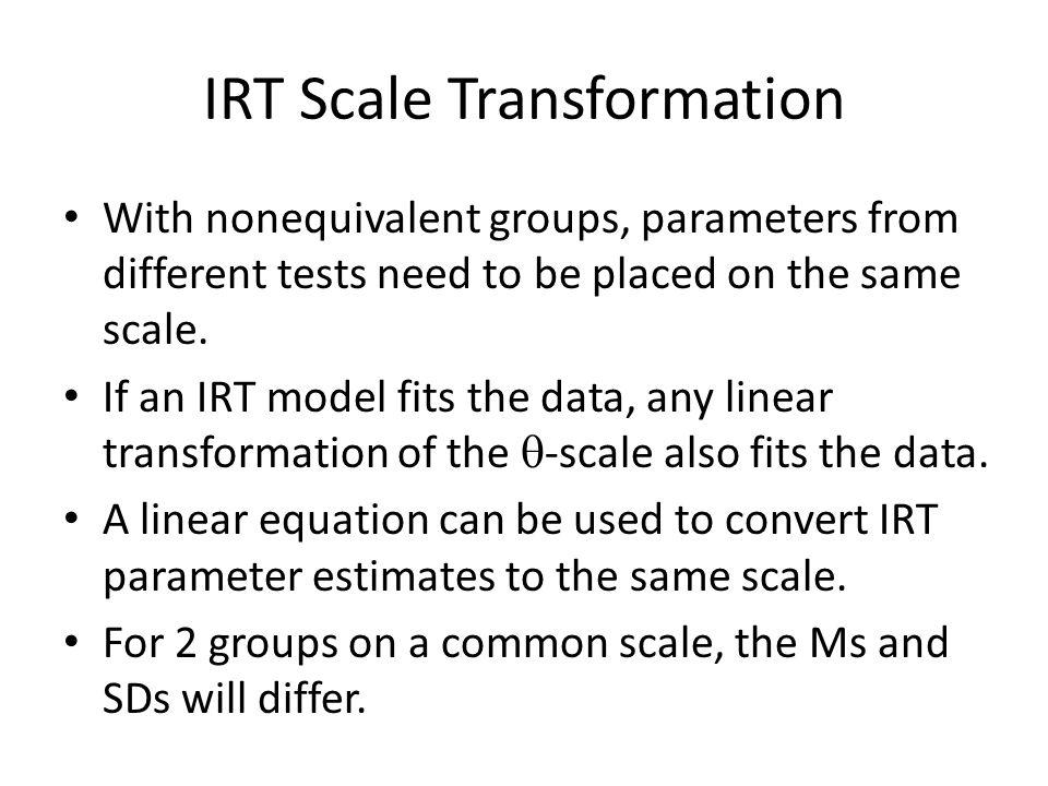 Item Parameters Scale I Items – a Ij – b Ij – c Ij Person –  Ii Scale J Items – a Jj – b Jj – c Jj Person –  Ji