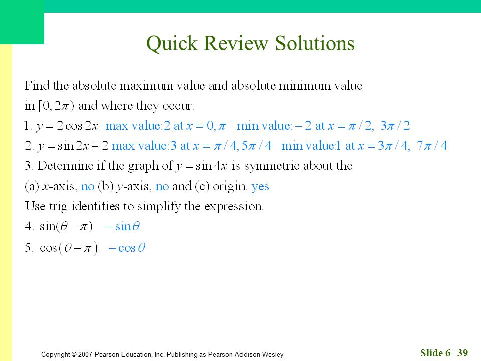 Copyright © 2007 Pearson Education, Inc. Publishing as Pearson Addison-Wesley Slide 6- 39 Quick Review Solutions