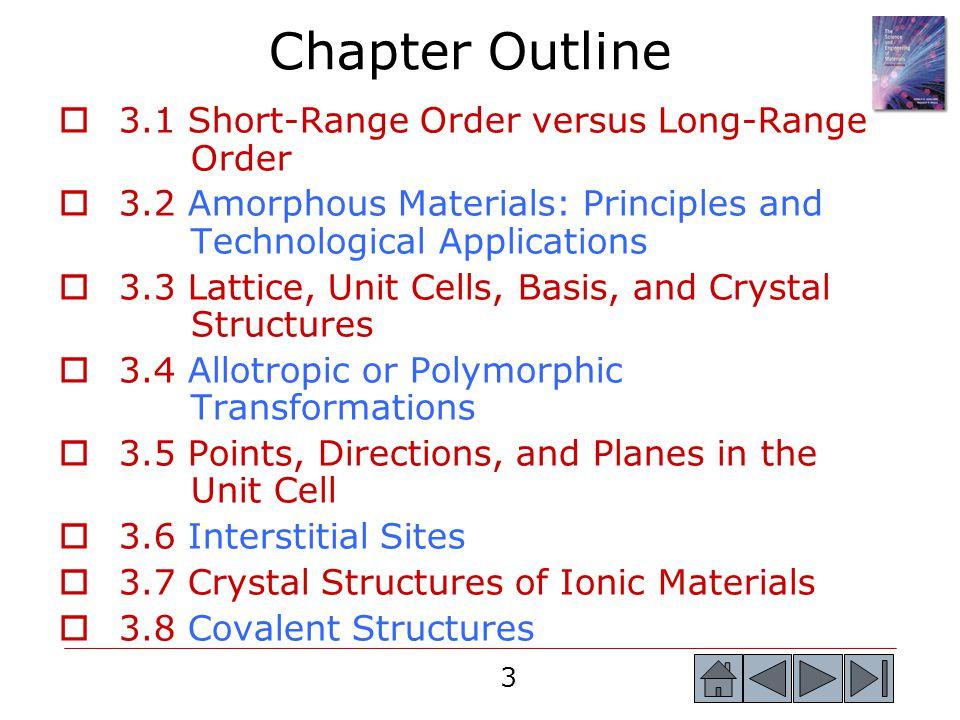 3 Chapter Outline  3.1 Short-Range Order versus Long-Range Order  3.2 Amorphous Materials: Principles and Technological Applications  3.3 Lattice,