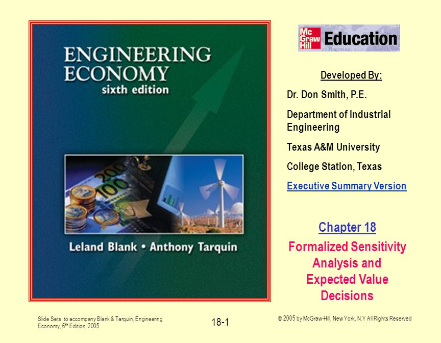 Slide Sets to accompany Blank & Tarquin, Engineering Economy, 6 th Edition, 2005 © 2005 by McGraw-Hill, New York, N.Y All Rights Reserved 18-1 Developed By: Dr.
