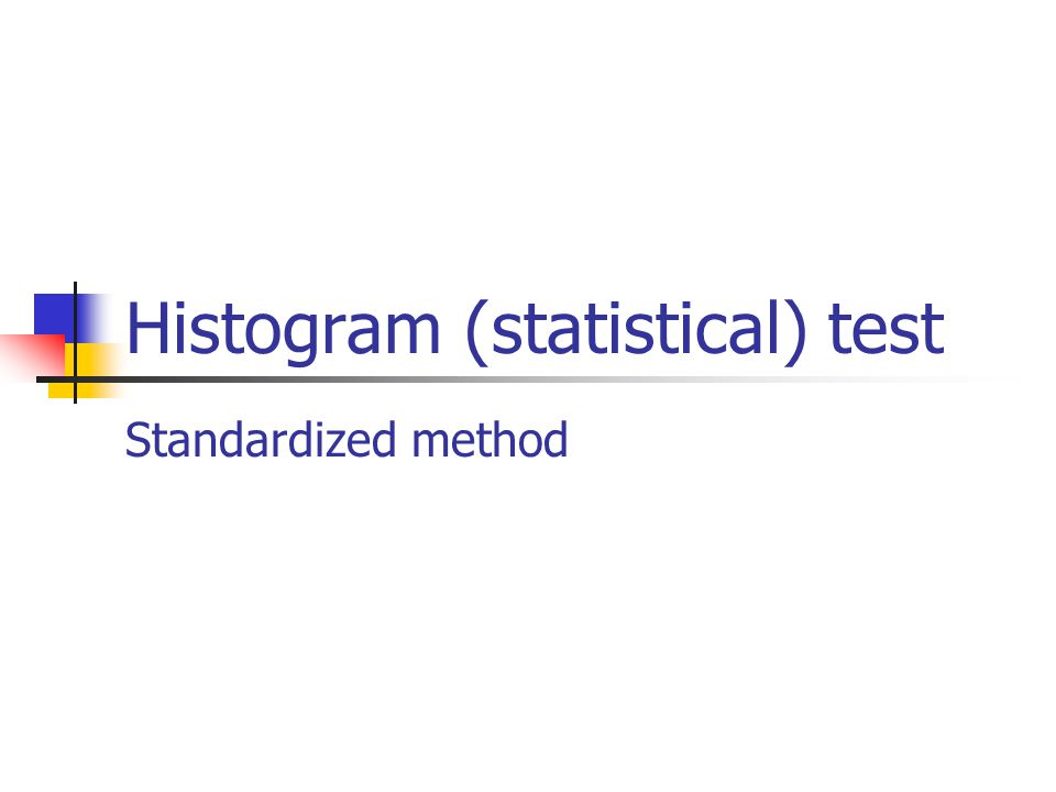 Histogram (statistical) test Standardized method