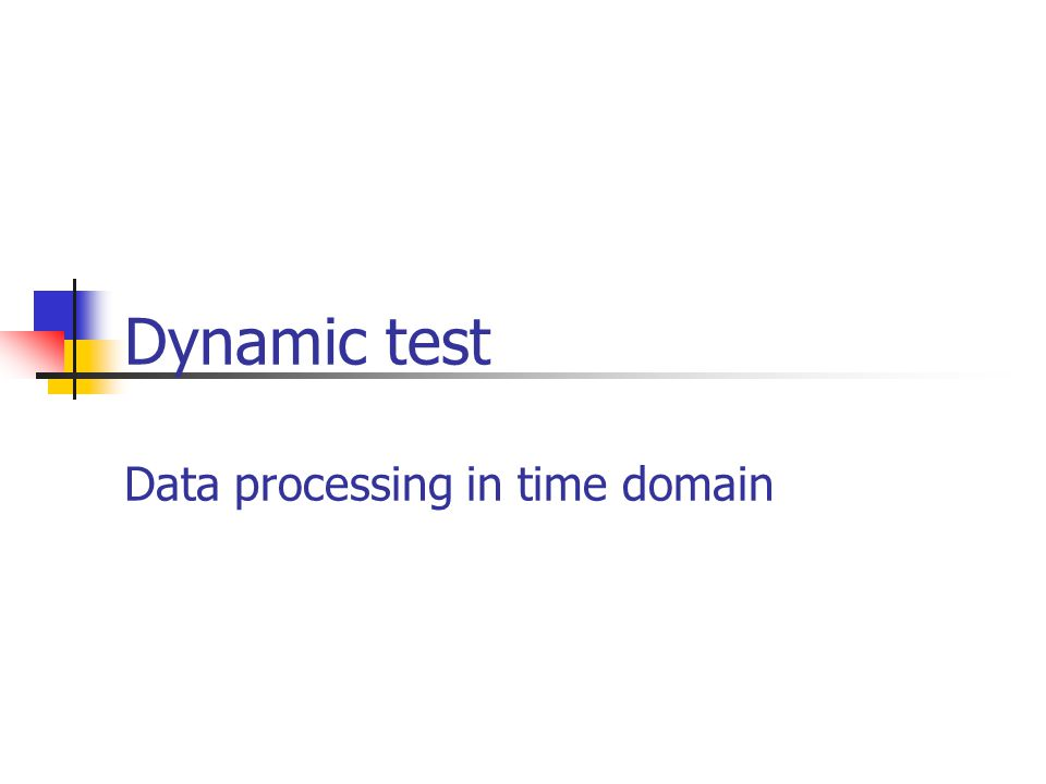 Dynamic test Data processing in time domain