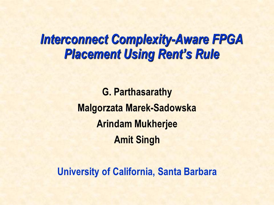 Interconnect Complexity-Aware FPGA Placement Using Rent's Rule G.