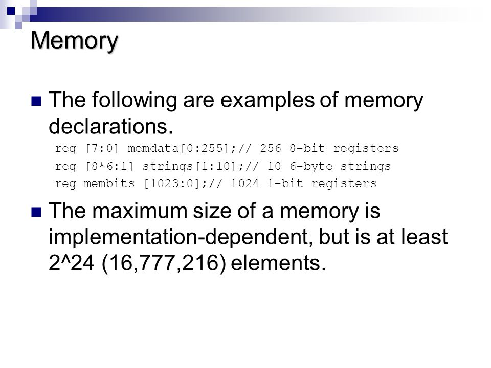 Access to Memory A memory element is accessed by means of a memory index operation.