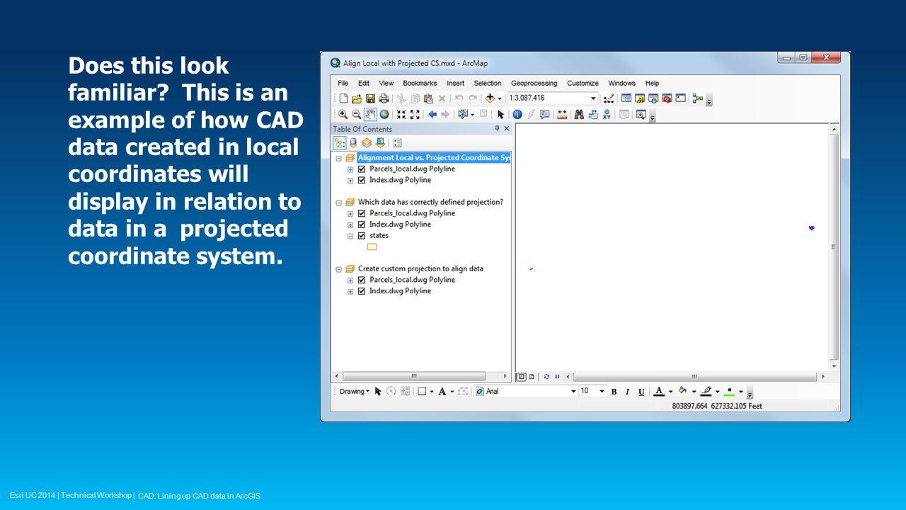 Esri UC 2014 | Technical Workshop | CAD: Lining u p CAD data in ArcGIS