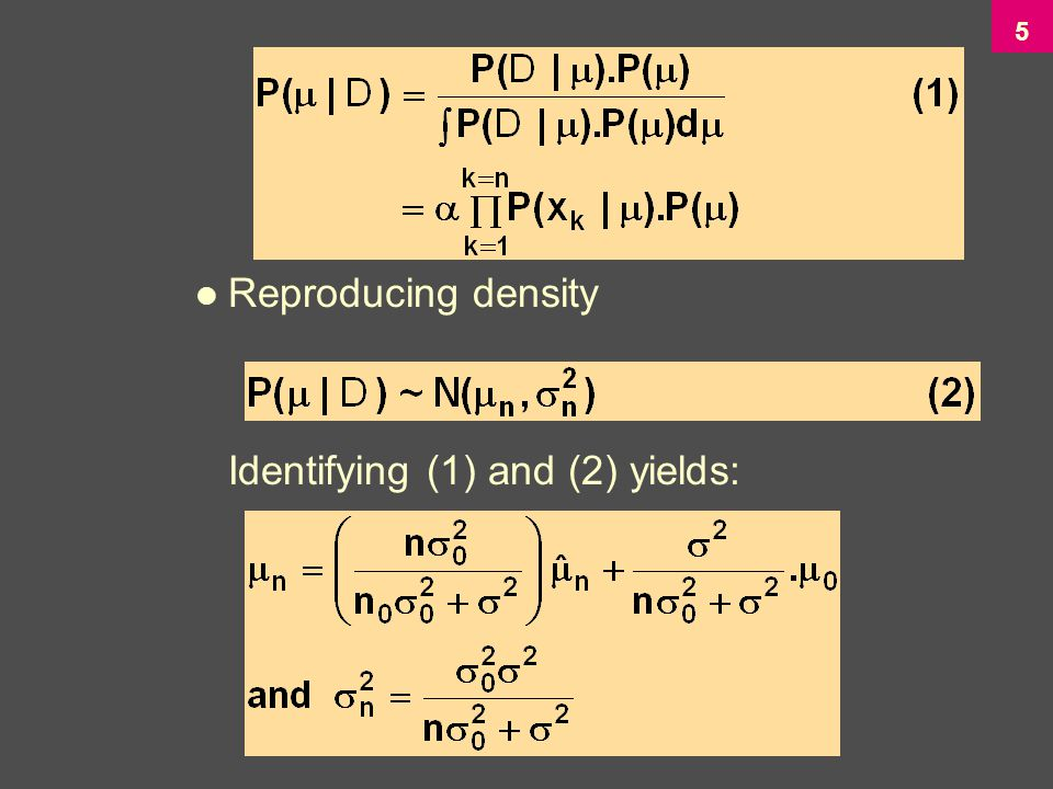 5 Reproducing density Identifying (1) and (2) yields: