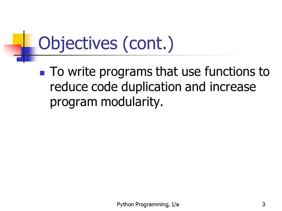 Python Programming, 1/e64 Functions that Modify Parameters def addInterest(balance, rate): newBalance = balance * (1 + rate) return newBalance def test(): amount = 1000 rate = 0.05 amount = addInterest(amount, rate) print amount test()