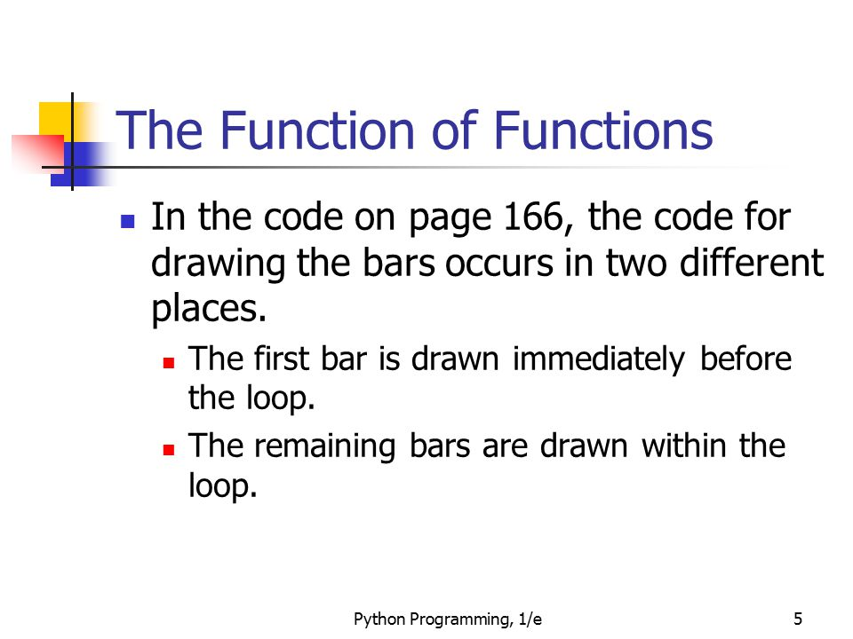 Python Programming, 1/e66 Functions that Modify Parameters This code says, multiply the value in the 0 th position of the list by (1 + rate) and store the result back into the 0 th position of the list.