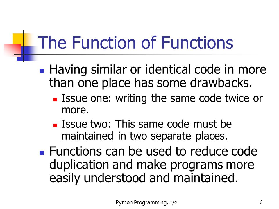 Python Programming, 1/e37 Functions and Paramters: The Details One thing not addressed in this example was multiple parameters.