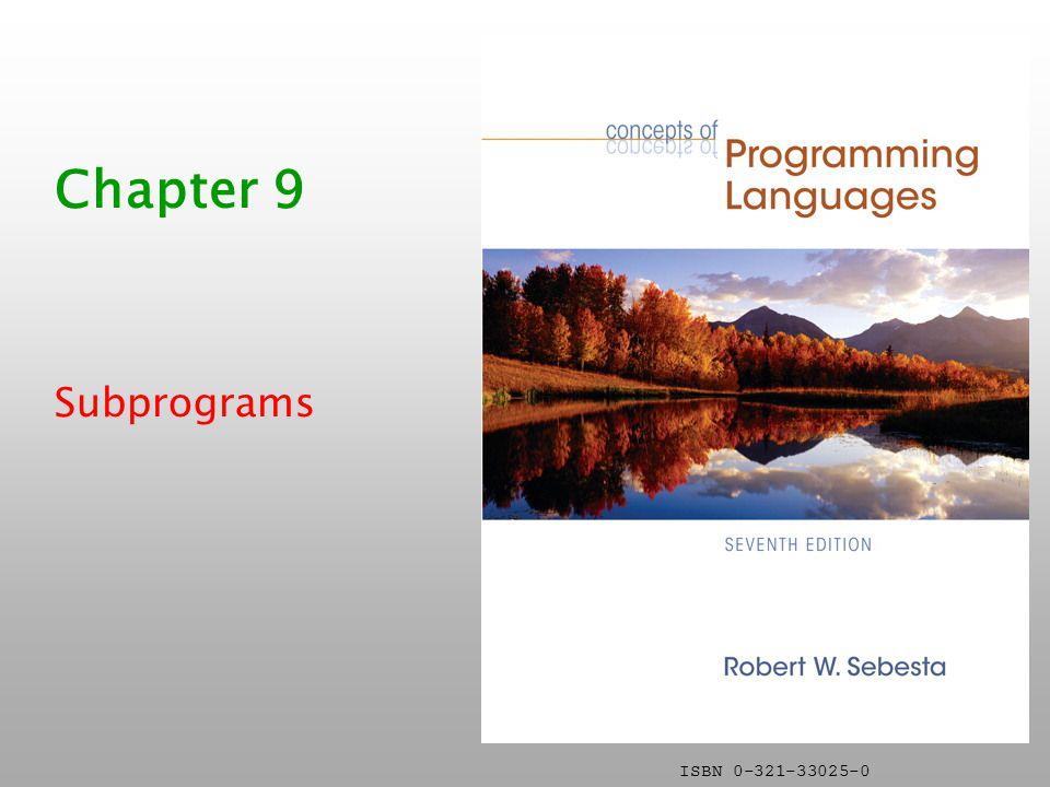 ISBN 0-321-33025-0 Chapter 9 Subprograms