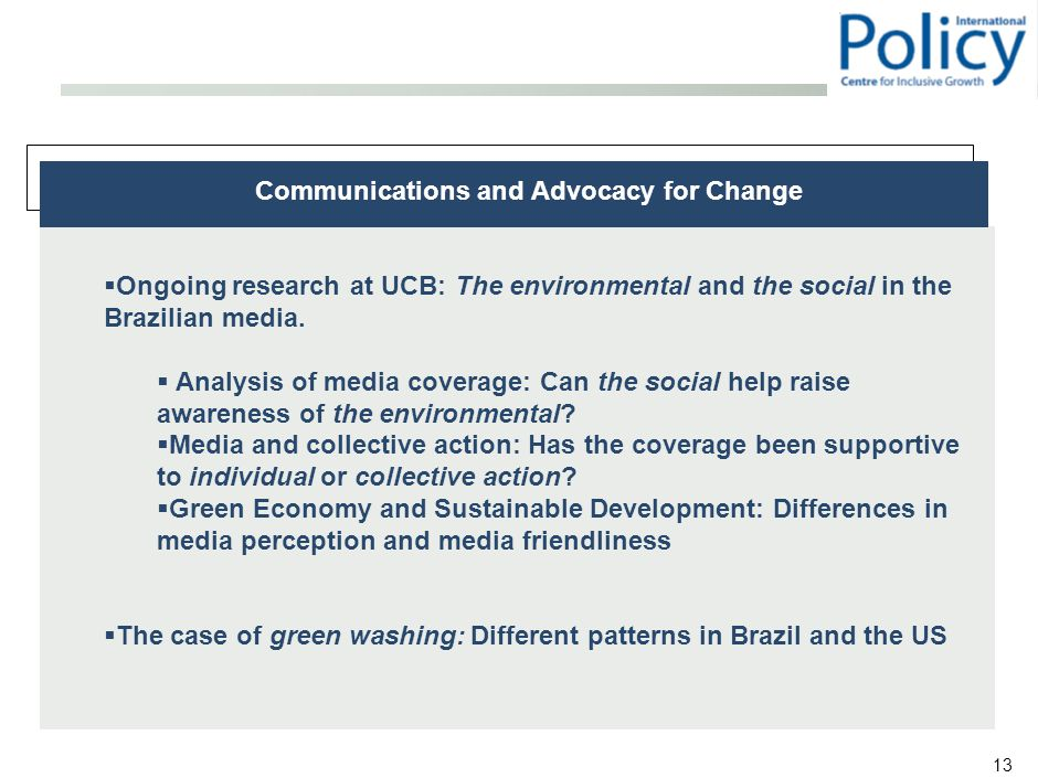 13 Case studies:  Ongoing research at UCB: The environmental and the social in the Brazilian media.