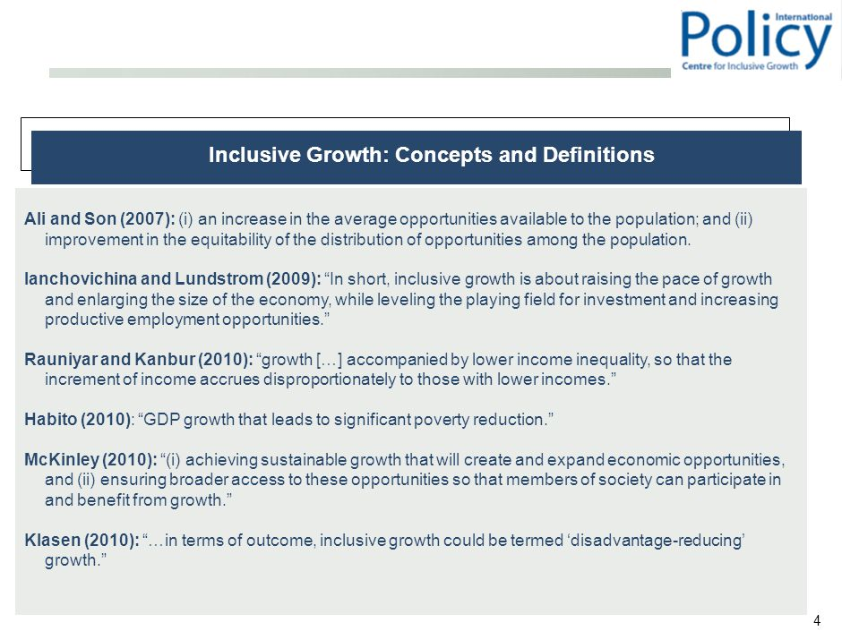 5 IPC-IG's work on inclusive growth starts from the premise that societies based on equality tend to perform better in development and that long-term public investments on comprehensive social protection and promotion is a necessary condition to achieving sustainable and inclusive growth.