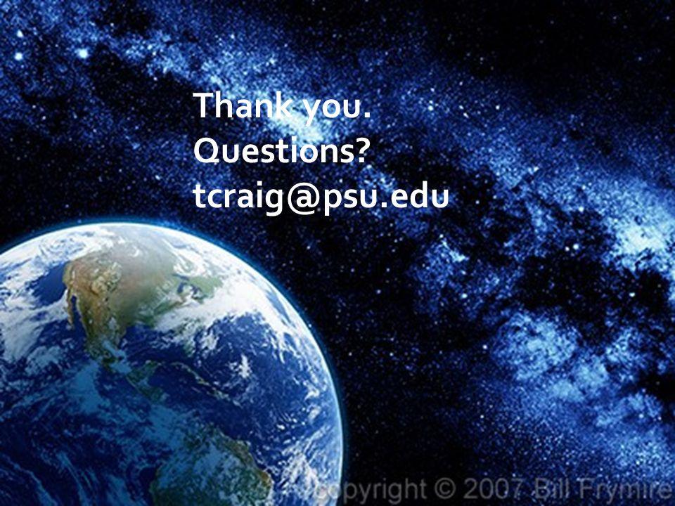 Thank you. Questions? tcraig@psu.edu