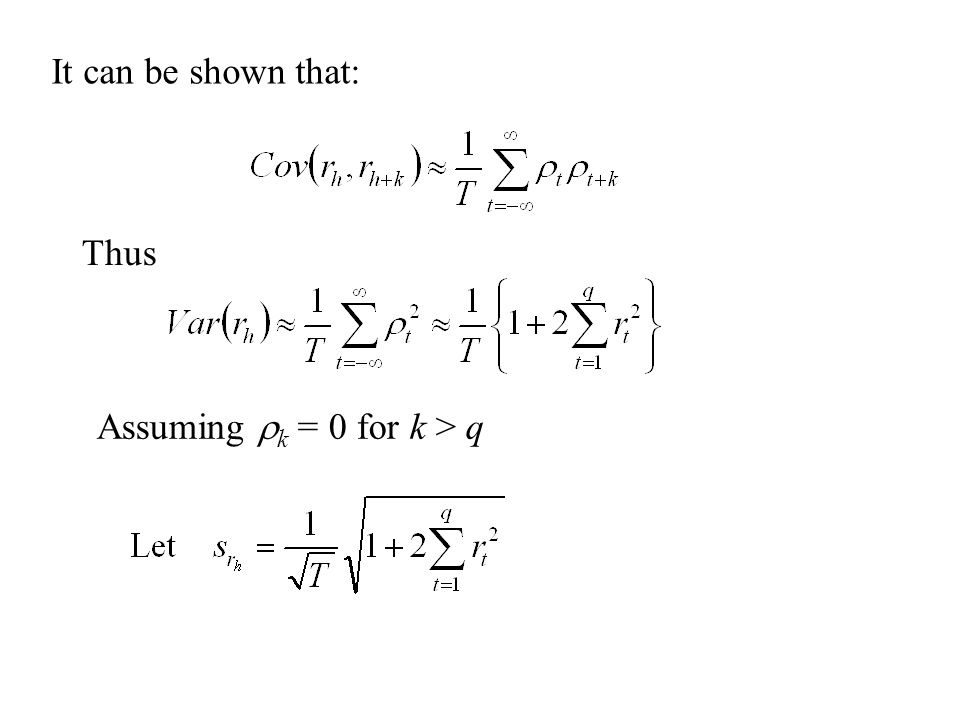 It can be shown that: Thus Assuming  k = 0 for k > q