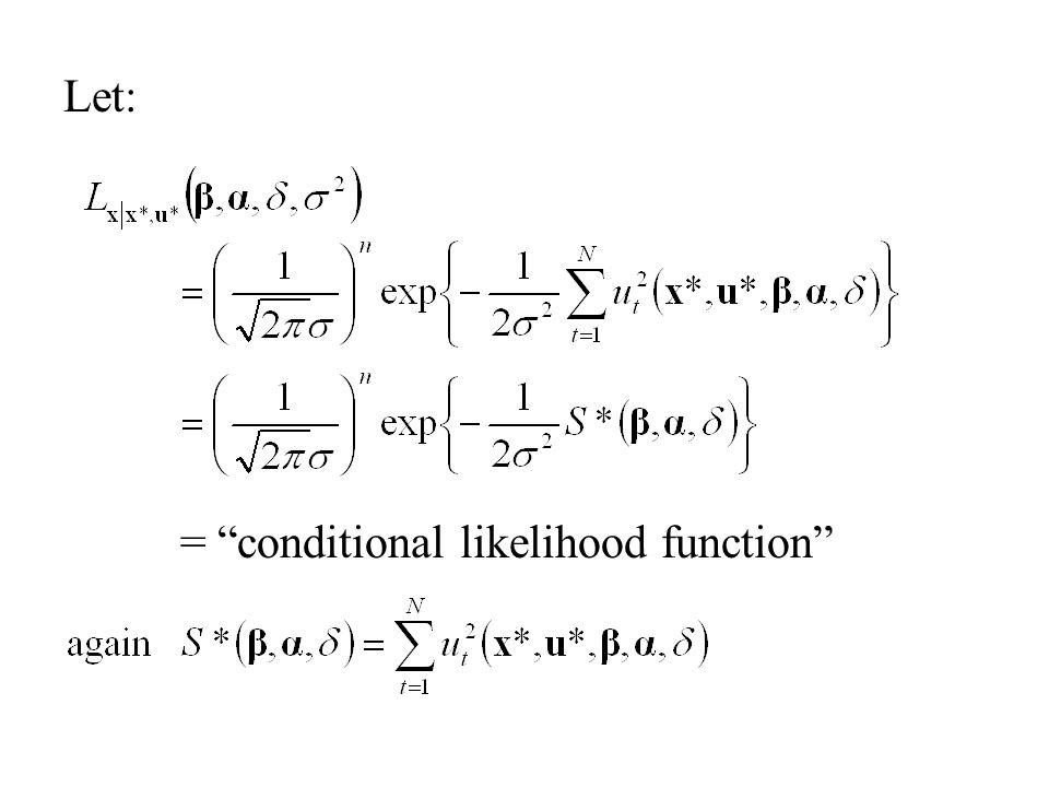 """Let: = """"conditional likelihood function"""""""