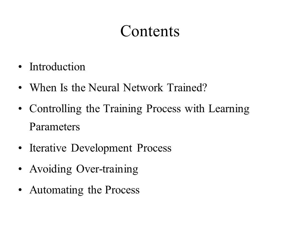 Contents Introduction When Is the Neural Network Trained.