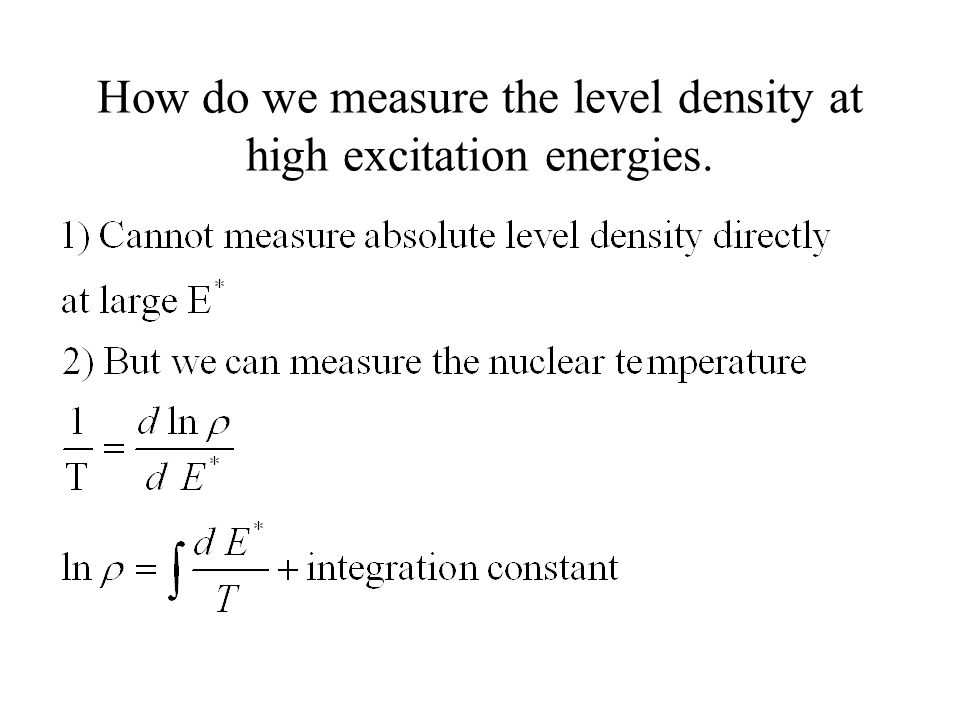 Temperature can be obtained from the exponential slope of kinetic-energy spectra of evaporated particles First-chance emission Account for multichance emission with statistical-model calculations with GEMINI