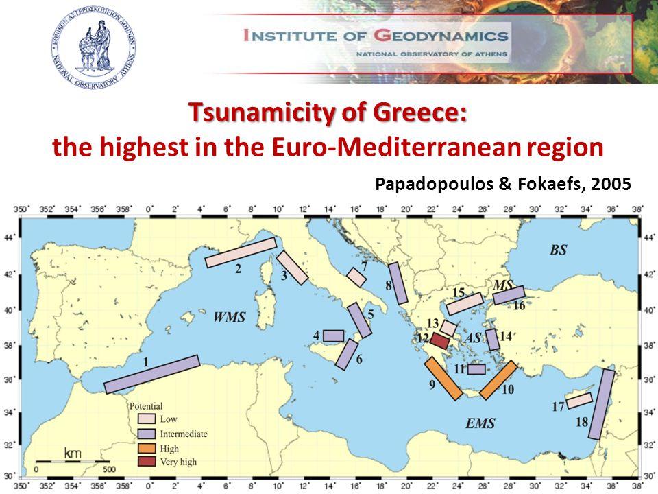 Tsunamicity of Greece: Tsunamicity of Greece: the highest in the Euro-Mediterranean region Papadopoulos & Fokaefs, 2005