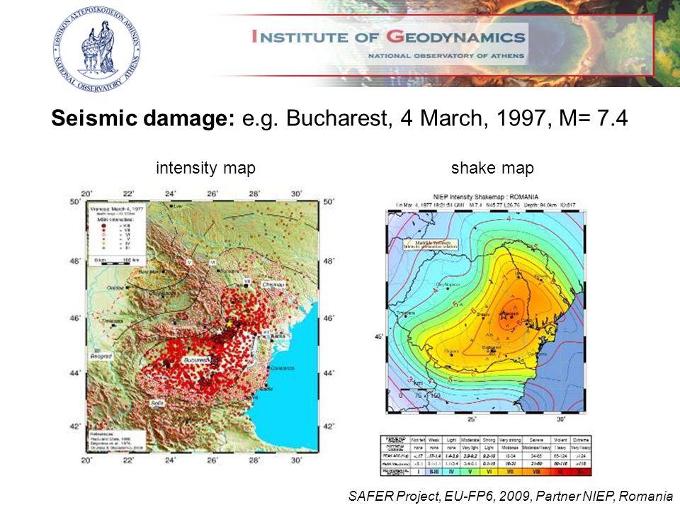 Seismic damage: e.g. Bucharest, 4 March, 1997, M= 7.4 SAFER Project, EU-FP6, 2009, Partner NIEP, Romania intensity mapshake map