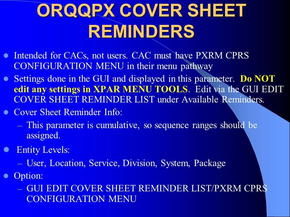 ORQQPX COVER SHEET REMINDERS Intended for CACs, not users.