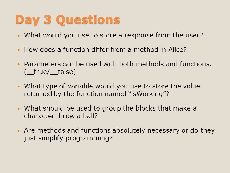 Day 3 Questions What would you use to store a response from the user.
