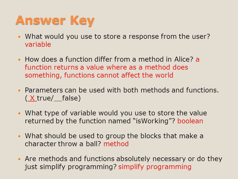 Answer Key What would you use to store a response from the user.