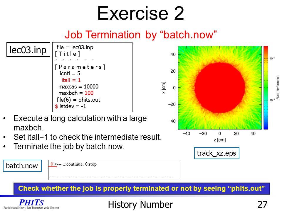 27 lec03.inp track_xz.eps 1 <--- 1:continue, 0:stop ------------------------------------------------------------------------------- batch.now 0 <--- 1