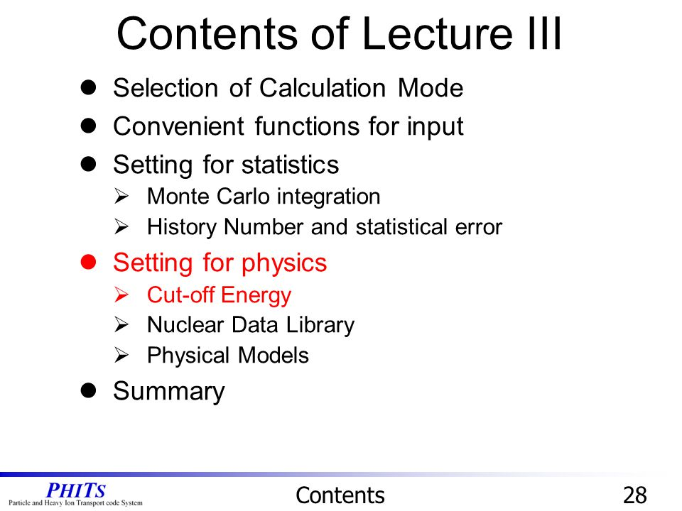 Contents of Lecture III Contents28 Selection of Calculation Mode Convenient functions for input Setting for statistics  Monte Carlo integration  His