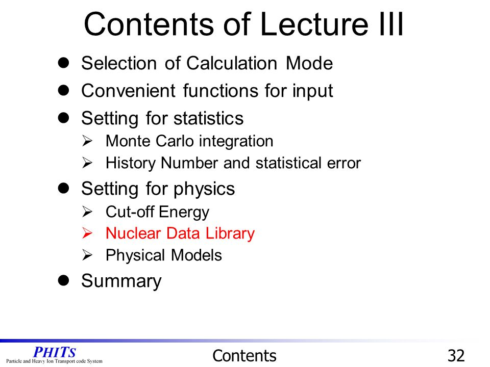 Contents of Lecture III Contents32 Selection of Calculation Mode Convenient functions for input Setting for statistics  Monte Carlo integration  His