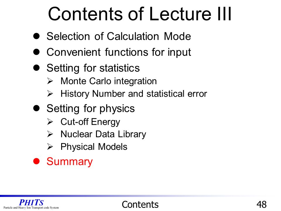 Contents of Lecture III Contents48 Selection of Calculation Mode Convenient functions for input Setting for statistics  Monte Carlo integration  His