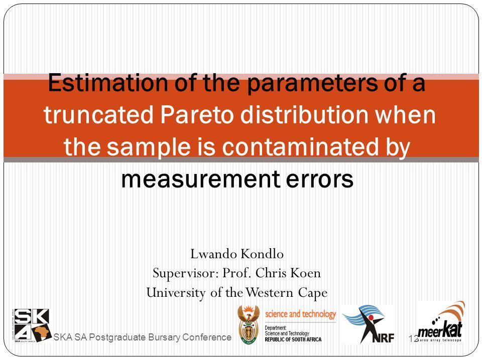 Lwando Kondlo Supervisor: Prof.