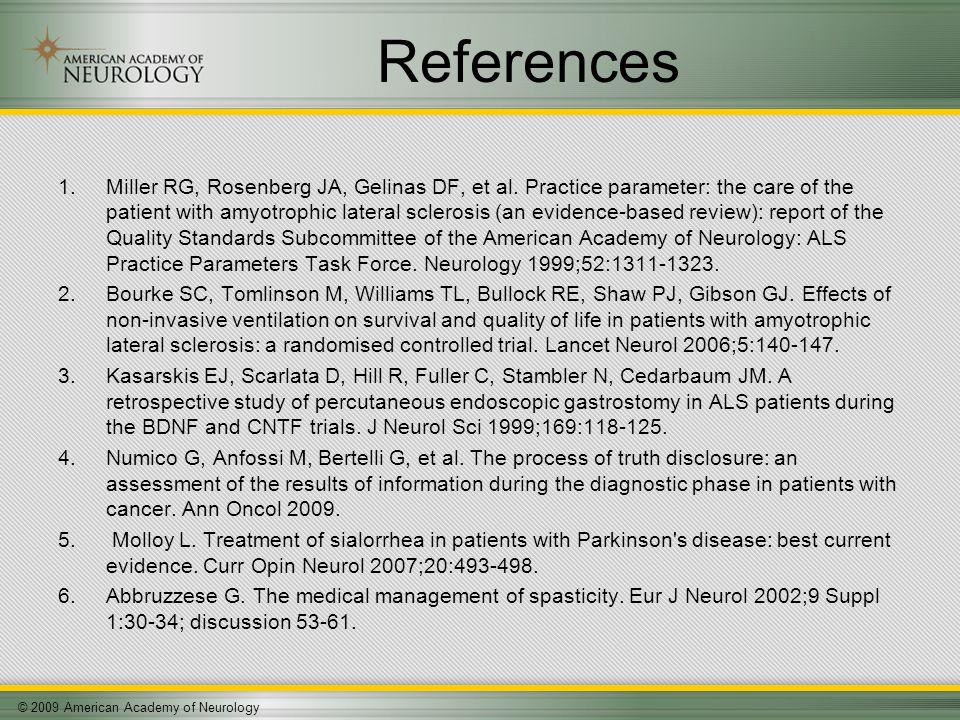 © 2009 American Academy of Neurology References 1.Miller RG, Rosenberg JA, Gelinas DF, et al.